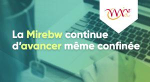 La Mirebw continue d'avancer même confinée