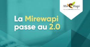 La Mirewapi passe au 2.0