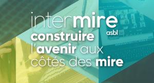 L'InterMire, construire l'avenir aux côtés des Mire